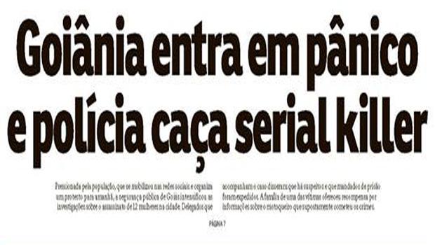Goiânia: Assassinato de 13 mulheres e medo coletivo ganham destaque no país como fato e espetáculo