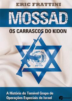O livro dá detalhes das principais missões consumadas pelo Mossad