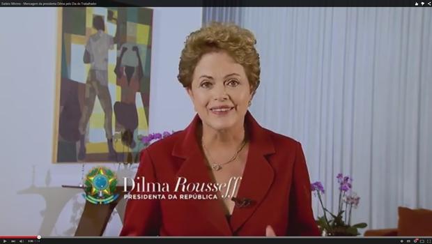 Pronunciamento de Dilma sobre o Dia do Trabalhador é divulgado no YouTube
