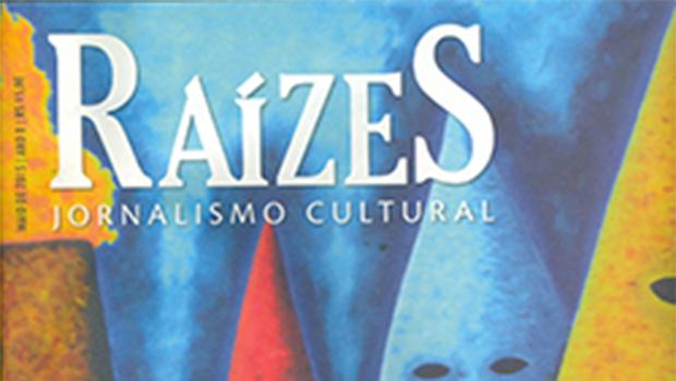 Doracino Naves e Clara Dawn publicam a excelente revista Raízes