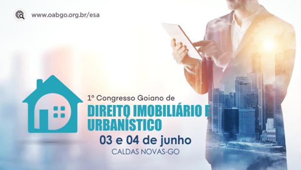 OAB reúne especialistas em 1ª edição do Congresso Goiano de Direito Imobiliário e Urbanístico