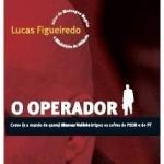 Lucas Figueiredo capa do livro O Operador ea09b397-22ca-4a9a-9de8-55ce693d123c