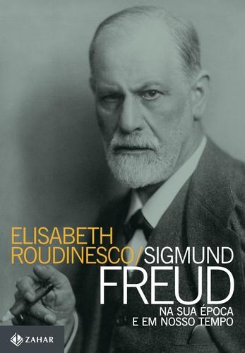 Zahar lança a biografia de Freud escrita por Elisabeth Roudinesco