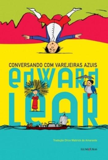 O livro apresenta o universo de Edward Lear que, ao lado de Lewis Carroll, consolidou o gênero nonsense na literatura   Foto: Divulgação