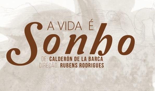 """Do poeta espanhol Pedro Calderón, """"A Vida é Sonho"""" ganha os palcos do Basileu França"""