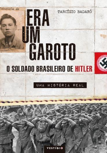 A história de um brasileiro que lutou como soldado de Hitler na 2ª Guerra Mundial