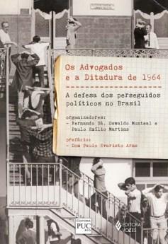 Advogados lutaram contra a ditadura em defesa da liberdade