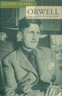 """""""Orwell — La Conciencia de Una Generacion"""" (edição espanhola), de Jeffrey Meyers, é o livro que revela a história de uma brasileira, Mabel Robinson Fierz, que foi amante e mecenas do escritor inglês"""