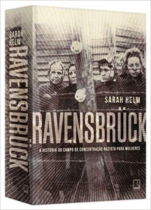 """O livro da jornalista Sarah Helm, com quase mil páginas, é um poderoso resgaste da história do campo de concentração de Ravensbrück, """"a capital dos crimes contra as mulheres"""". Olga Benario, casada com o brasileiro Luiz Carlos Prestes, esteve na unidade nazista"""