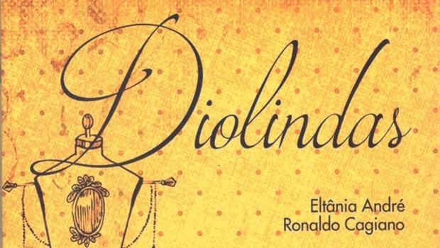 """""""Diolindas"""": um mergulho pelos dentros do ser"""