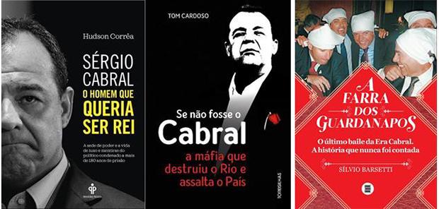 Três livros revelam como Sérgio Cabral se tornou Rei do Crime e assaltou o Rio de Janeiro