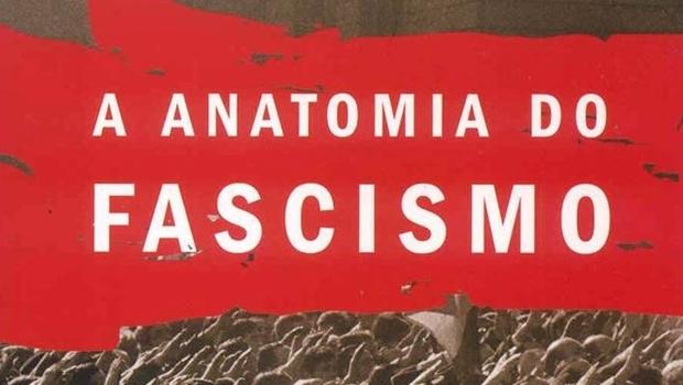 A anatomia do fascismo segundo Robert Paxton