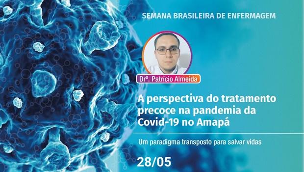 Semana de Enfermagem recebe criador de protocolo da Covid -19 no Amapá
