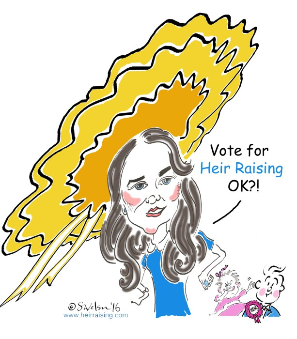 Kate Middleton loves Heir Raising - YEAH!