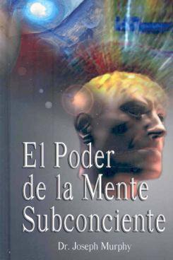 El poder de la mente subconsciente, Joseph Murphy