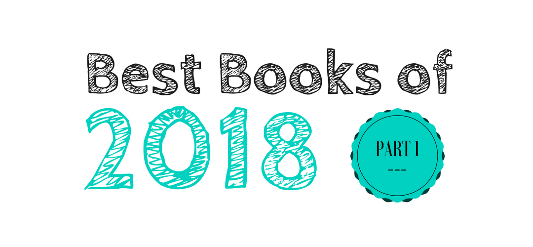Best Books of 2018: Part 1
