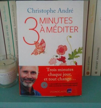 Trois minutes à méditer, dernier livre de Christophe André, aux éditions de L'Iconoclaste France Culture : critique.