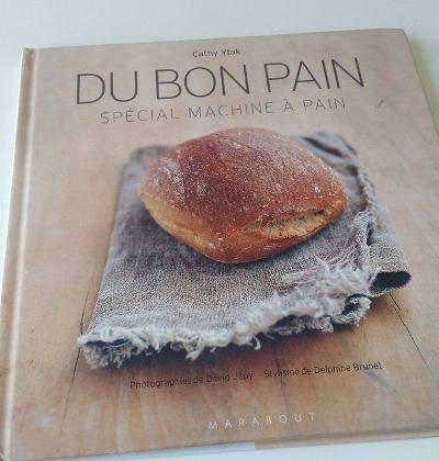 Livre de recettes Du bon pain, de Cathy Ytak, collection Les petits plats, editions Marabout.