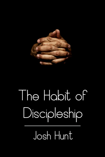 The Habit of Discipleship