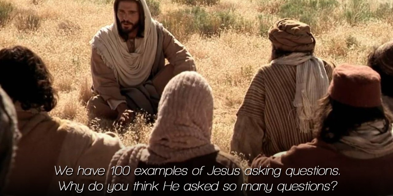 Jesus on asking Good Questions