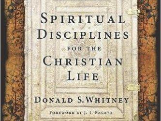 Spiritual Disciplines of the Christian Life