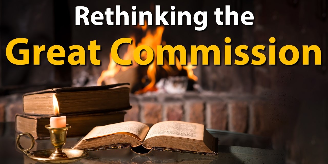 Rethinking the Great Commission