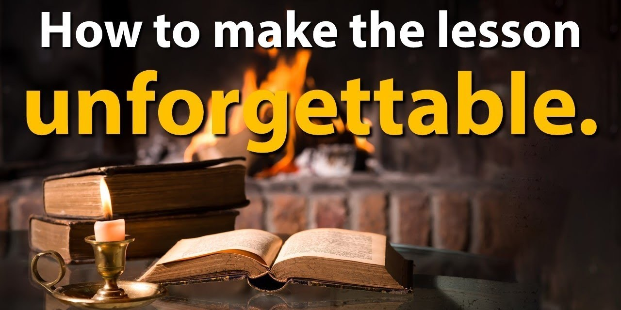 How to make  a lesson unforgettable