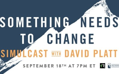 Something Needs to Change — Examples of Change — David Platt
