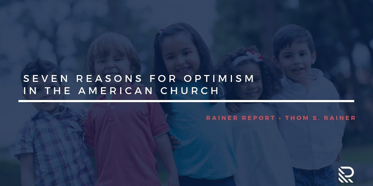 Seven Reasons for Optimism in the American Church