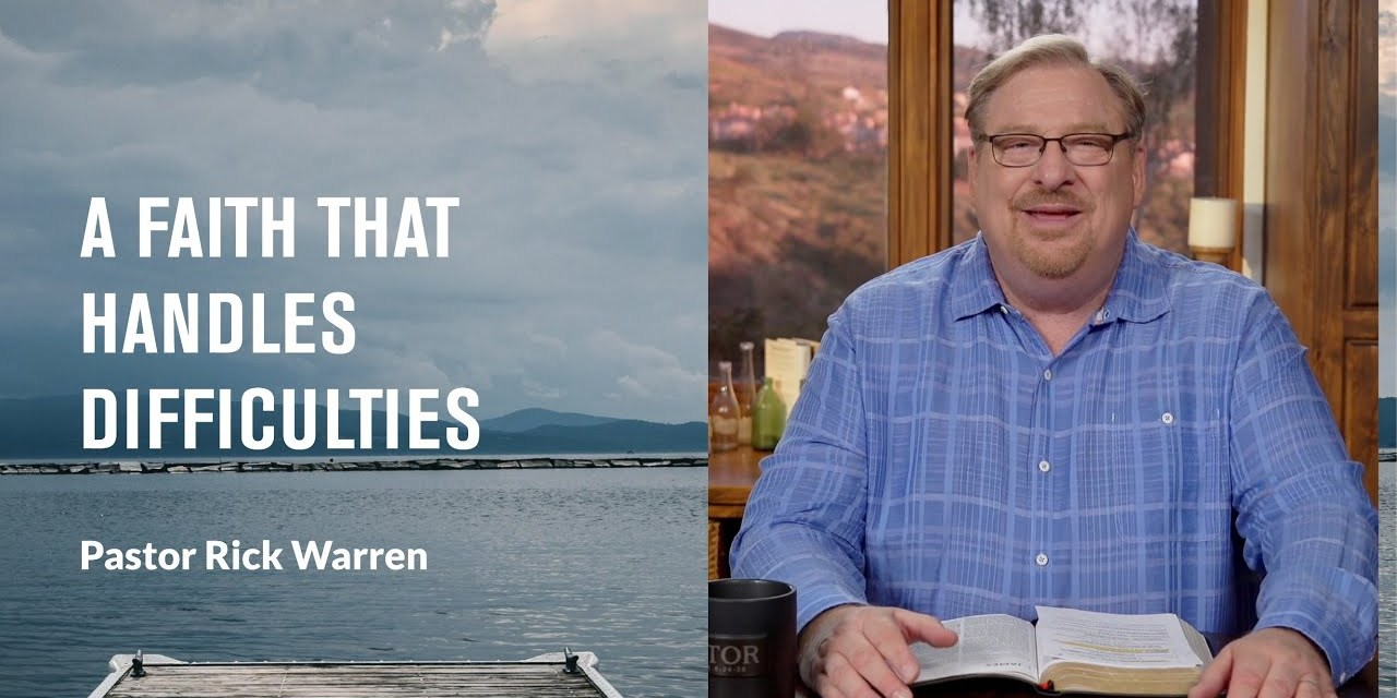 """""""A Faith That Handles Difficulties"""" with Pastor Rick Warren"""