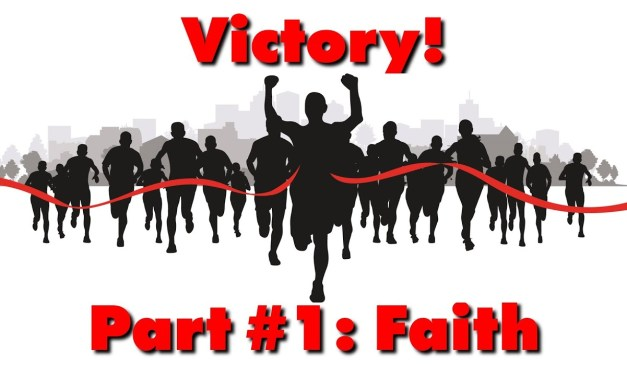 How to Live the Victorious Christian Life Part 1 Faith