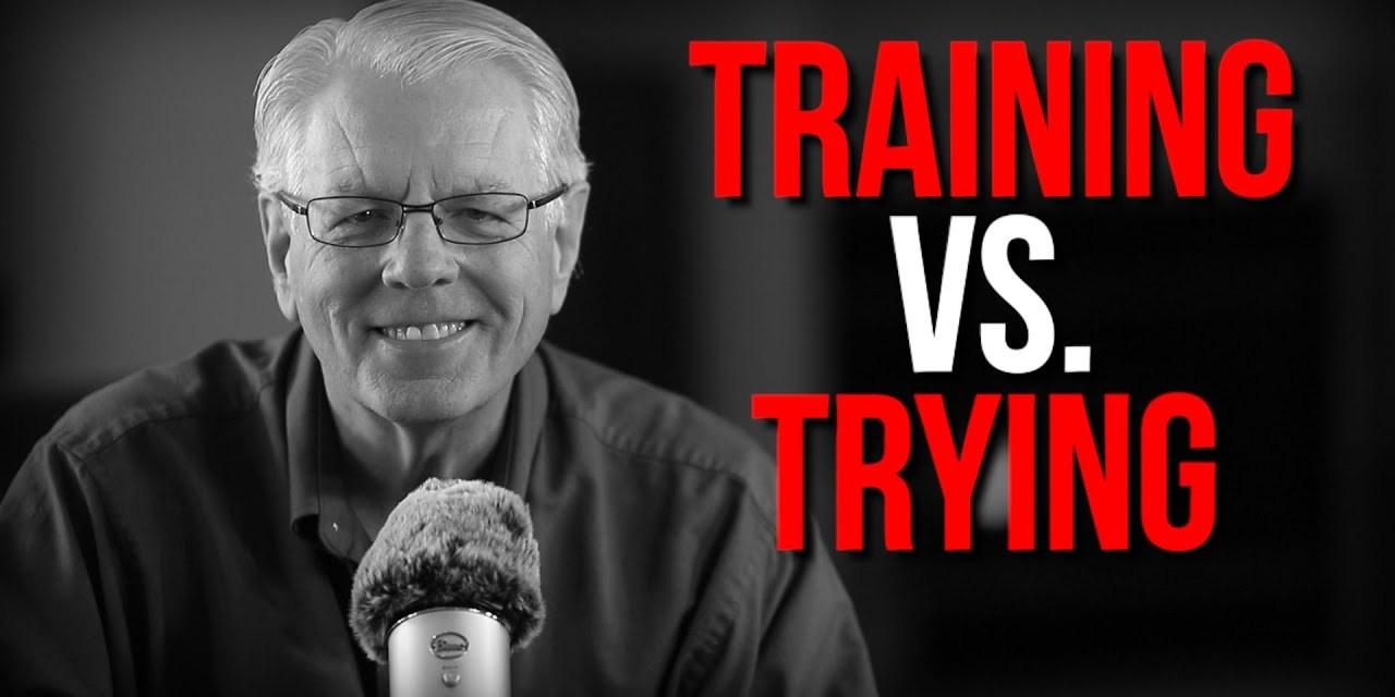 Training vs Trying