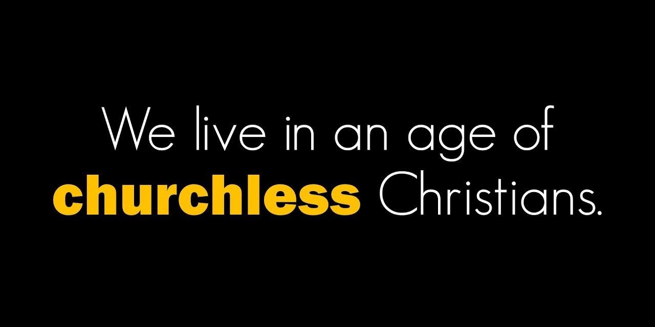 Churchless Christians