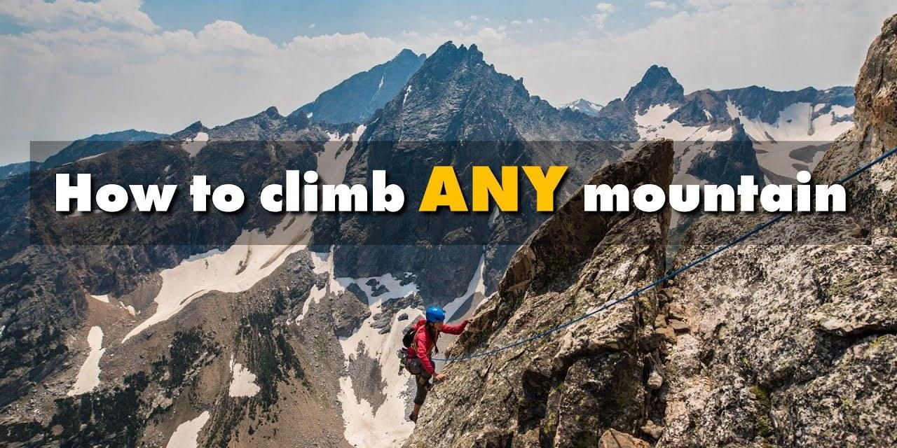 How to climb any mountain