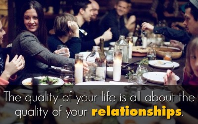 The Quality of Life is All About the Quality of Relationships