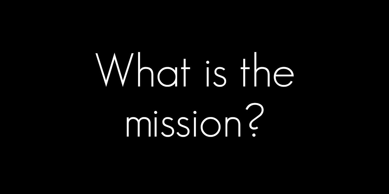 What is the mission?