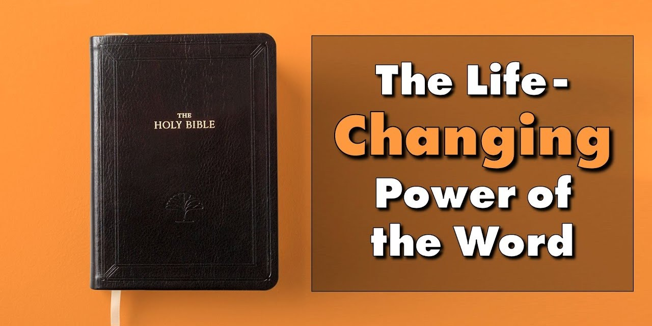 The Life-Changing Power of the Word
