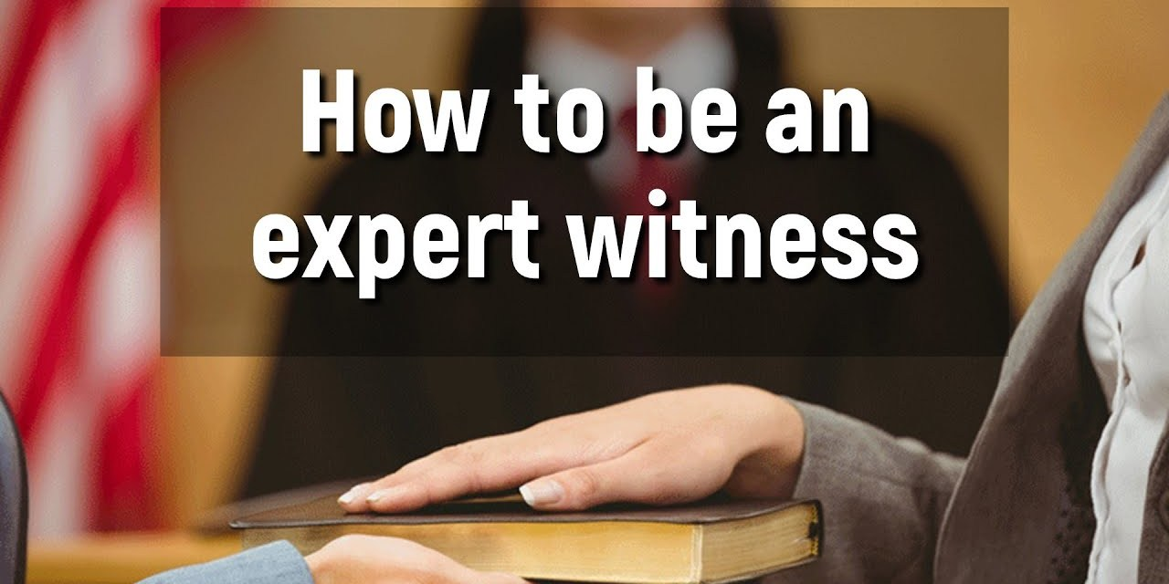 How to be an expert witness