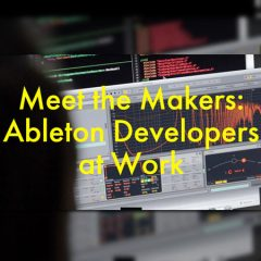 Meet the Makers: Ableton Developers at Work | Film