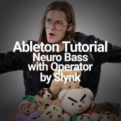 Ableton Tutorial: Neuro Bass in Operator w/ Slynk
