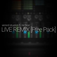 Ableton LIVE Remix Performance – Wicked Situation [Free Download]