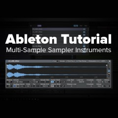 Ableton Tutorial: Multi-Sample Sampler Instruments [Getting Started]