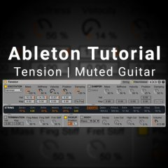 Ableton Tutorial: Tension | Muted Guitar