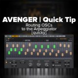 Avenger Tutorial: Routing OSCs to the Arpeggiator [quicky]