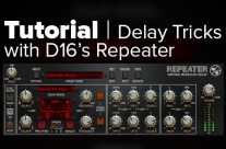 Tutorial: D16's Repeater Tips, Tricks, Preview
