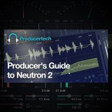 Full Course – Producer's Guide to Izotope's Neutron 2