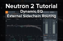 Neutron 2 Tutorial – Dynamic EQ External Sidechain Routing