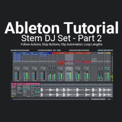 Ableton Tutorial: Stem DJ Set – First Track – Part 2