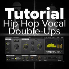 Tutorial: Hip Hop Vocal Doubling Using StereoSavage