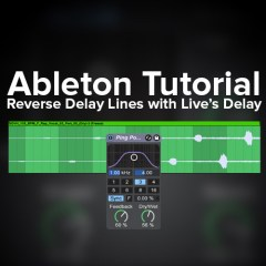 Ableton Tutorial: Reverse Delay Lines with Live Devices